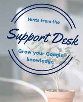 Hints from the Google Support Desk | Cloudbakers