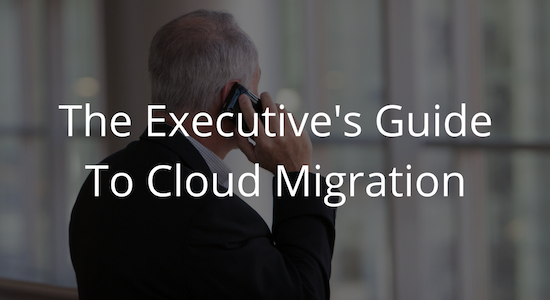 Executive's Guide to Cloud Migration
