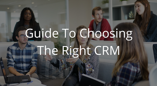 How to Choose the Right CRM