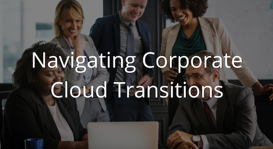 Navigating Corporate Cloud Transitions