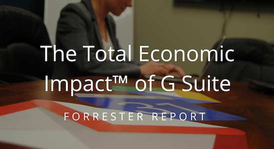 The Total Economic Impact of G Suite