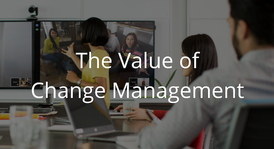 The Value of Change Management During a Cloud Migration